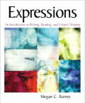 Expressions : Introduction To Writing, Reading, and Critical Thinking (03 Edition)