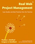 Real Web Project Management: Case Studies and Best Practices from the Trenches [With Cdrm]