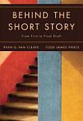 Behind the Short Story From First to Final Draft