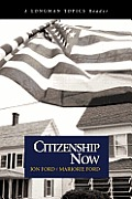 Citizenship Now (a Longman Topics Reader)