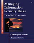 Managing Information Security Risks : the Octave (SM) Approach (03 Edition)