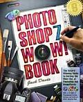 The Photoshop 7 Wow! Book with CDROM (Wow! Books)