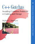 C++ Gotchas: Avoiding Common Problems in Coding and Design (Addison-Wesley Professional Computing)