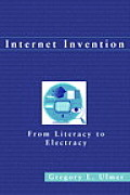 Internet Invention: From Literacy to Electracy