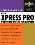 Avid Xpress Pro for Windows and Macintosh: Visual Quickpro Guide (Visual QuickPro Guides)