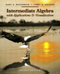 Intermediate Algebra With Applications & Vis 2ND Edition