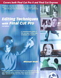 Editing Techniques With Final Cut PR 2ND Edition