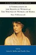 Vindication of the Rights of Woman and the Wrongs of Woman, A, or Maria, a Longman Cultural Edition (Longman Cultural Edition)