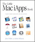 The Little Mac Iapps Book: A Guide to Apple's Applications, Mac.Com, and More