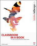 Adobe Indesign CS Classroom in a Book (Classroom in a Book)