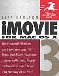 iMovie 3 for Mac OS X: Visual QuickStart Guide (Visual QuickStart Guides)