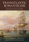 Transatlantic Romanticism: An Anthology of British, American, and Canadian Literature 1767-1867