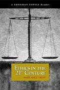 Ethics in the 21st Century (a Longman Topics Reader)