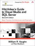 Hitchhiker's Guide to Visual Studio and SQL Server: Best Practice Architectures and Examples [With CDROM]