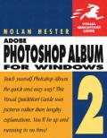 Adobe Photoshop Album 2 for Windows (Visual QuickStart Guides)