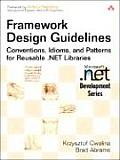 Framework Design Guidelines: Conventions, Idioms, and Patterns for Reusable .Net Libraries with DVD (Microsoft .Net Development)