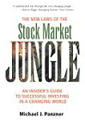New Laws of the Stock Market Jungle An Insiders Guide to Successful Investing in a Changing World