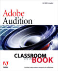 Adobe Audition 1.5 Classroom in a Book (Classroom in a Book)
