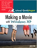 Making a Movie with Windows XP: Visual Quickproject Guide (Visual QuickProject Guides)