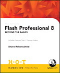 Macromedia Flash Professional 8 Beyond the Basics: Includes Exercise Files and Demo Movies (Hands-On Training Books)