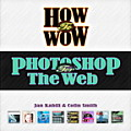 How to Wow: Photoshop for the Web with CDROM (Wow!)