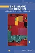 Shape of Reason Argumentative Writing in College 4th Edition