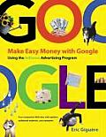 Make Easy Money with Google Using the AdSense Advertising Program