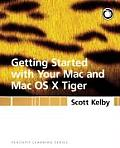 Getting Started with Your Mac & Mac OS X Tiger Peachpit Learning Series