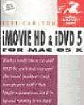 iMovie Hd and IDVD 5 for Mac OS X: Visual QuickStart Guide (Visual QuickStart Guides)