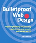 Bulletproof Web Design 1st Edition Improving Flexibility & Protecting Against Worst Case Scenarios with XHTML & CSS