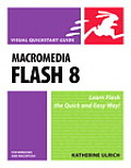 Macromedia Flash 8 for Windows and Macintosh: Visual QuickStart Guide (Visual QuickStart Guides)
