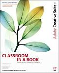 Adobe Creative Suite 2: Classroom in a Book with CDROM (Classroom in a Book)