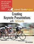 Creating Keynote Presentations with Iwork (Visual QuickProject Guides)