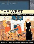 The West: Encounters & Transformations, Volume C (Since 1789)