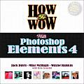How to Wow with Photoshop Elements 4