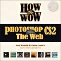 How to Wow Photoshop CS2 for the Web with CDROM (How to Wow)
