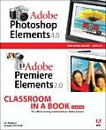 Adobe Photoshop Elements 4.0 and Premiere Elements 2.0 Classroom in a Book Collection (Classroom in a Book)