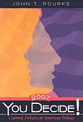You Decide 2007 Current Debates In Ameri