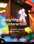 Designing for Interaction Creating Smart Applications & Clever Devices