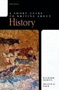 Short Guide To Writing About History 6th Edition