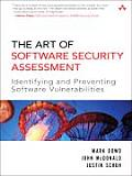 The Art of Software Security Assessment: Identifying and Avoiding Software Vulnerabilities Cover