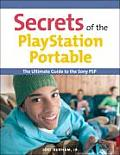 Secrets of the PlayStation Portable: The Ultimate Guide to the Sony PSP