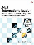 Net Internationalization: The Developer's Guide to Building Global Windows and Web Applications