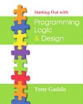 Starting Out With Programming Logic and Design - With CD (08 - Old Edition)