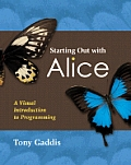 Starting Out with Alice 1st Edition A Visual Introduction to Programming