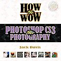 How to Wow: Photoshop Cs3 for Photography (How to Wow)