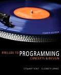Prelude To Programming - With CD (4TH 09 - Old Edition)