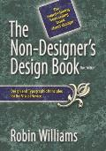 Non Designers Design Book 3rd Edition Design & Typographic Principles for the Visual Novice