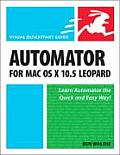 Automator for Mac OS X 10.5 Leopard: Visual QuickStart Guide (Visual QuickStart Guides) Cover