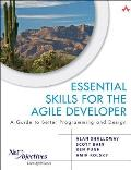 Essential Skills for the Agile Developer: A Guide to Better Programming and Design (Net Objectives Lean-Agile) Cover
